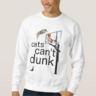 cats cant dunk sweatshirt