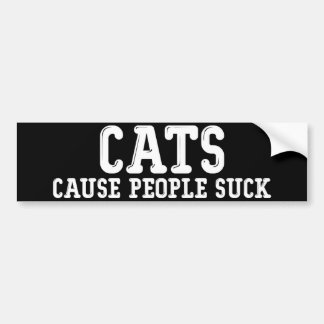 Cats Cause People Suck Bumper Sticker