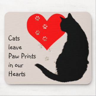 Cats leave paw-prints in our hearts mouse mat
