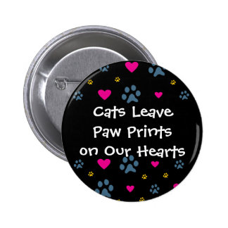 Cats Leave Paw Prints on Our Hearts 6 Cm Round Badge