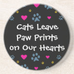 Cats Leave Paw Prints on Our Hearts Drink Coaster