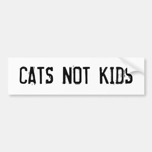 CATS NOT KIDS BUMPER STICKERS