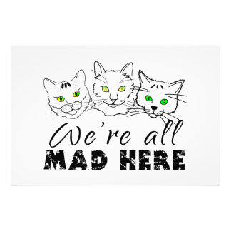Cats - We're All Mad Here Photo Art