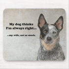 Cattle Dog v Wife Mousepad