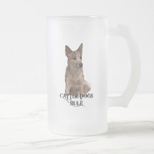 Cattle Dogs Rule 16 Oz Frosted Glass Beer Mug