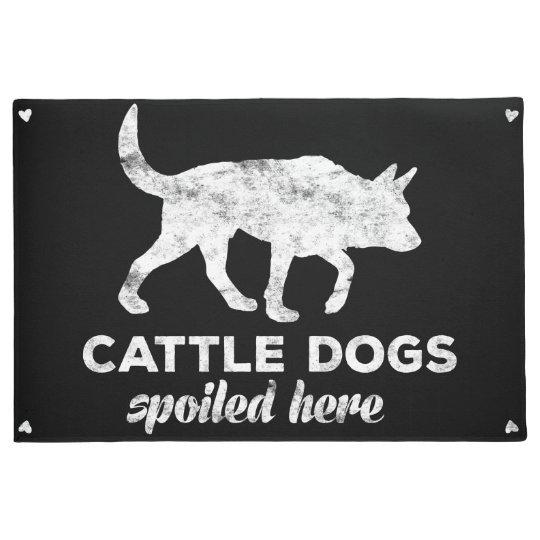 Cattle Dogs Spoiled Here Doormat