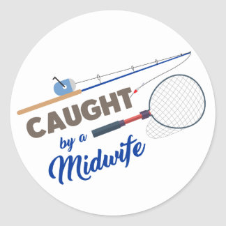 """""""Caught by a Midwife"""" Fishing Circle Sticker"""