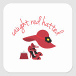 Caught red Hatted Square Sticker