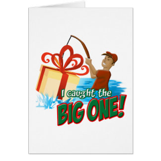 Caught the Big One Greeting Card