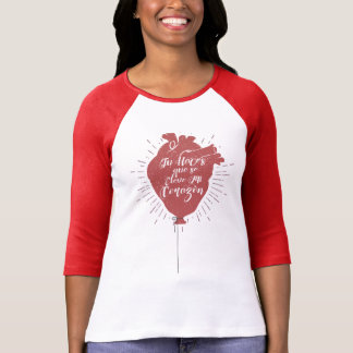 Cause that my heart rises T-Shirt