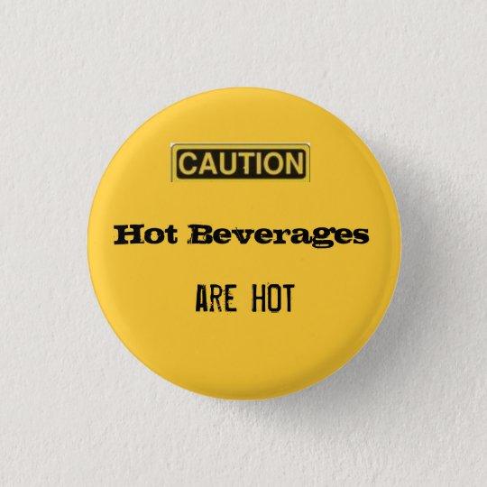 caution.2, Hot Beverages, are HOT 3 Cm Round