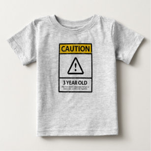 CAUTION 3 Year Old 3rd Birthday Baby T Shirt