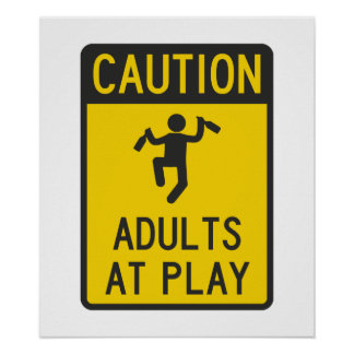 Caution Adults at Play Print