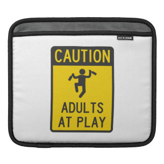 Caution Adults at Play Sleeves For iPads