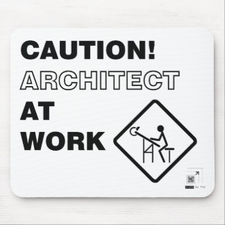 Caution! Architect at Work Mouse Mat