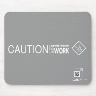 Caution Architect at Work Mouse Pad