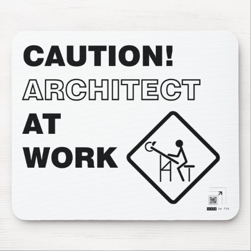 Caution! Architect at Work Mouse Pads
