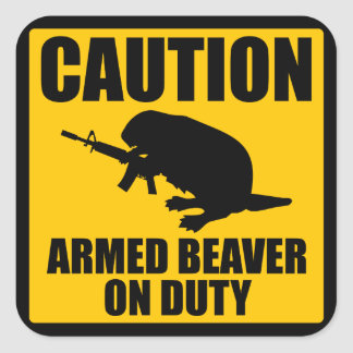 Caution Armed Beaver Square Sticker