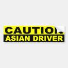 CAUTION, ASIAN DRIVER BUMPER STICKER