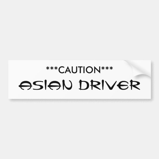 ***CAUTION***, ASIAN DRIVER BUMPER STICKER