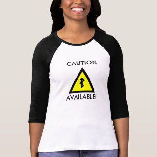 Caution Available! Tshirt