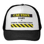 Caution Baby under construction Cap
