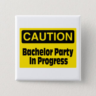 Caution Bachelor Party In Progress 15 Cm Square Badge