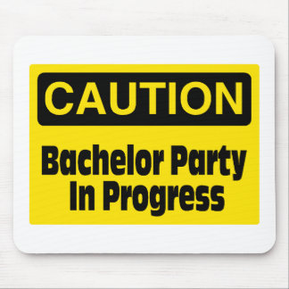 Caution Bachelor Party In Progress Mouse Pads