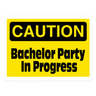 Caution Bachelor Party In Progress Postcard