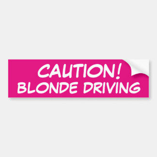 CAUTION Blonde Driving Bumper Sticker