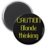 CAUTION Blonde thinking 6 Cm Round Magnet