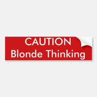 CAUTION Blonde Thinking Bumper Sticker