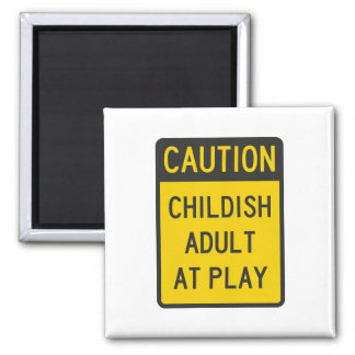 Caution Childish Adult at Play Magnet