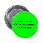 CAUTION COLORGUARD AT PLAY! PINBACK BUTTON