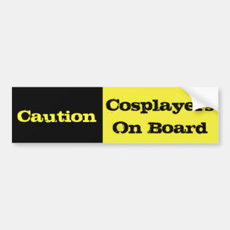 Caution Cosplayers On Board Bumper Sticker
