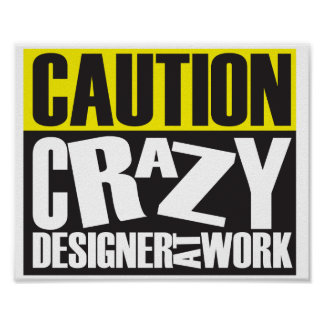 Caution Crazy Designer at Work 10x8 Poster Sign