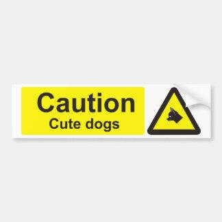 Caution: cute dogs warning sign bumper sticker