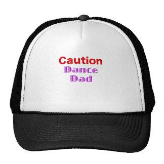 Caution Dance Dad Trucker Hats