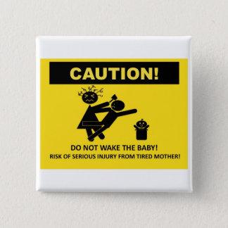 Caution! Don't Wake Baby Badge