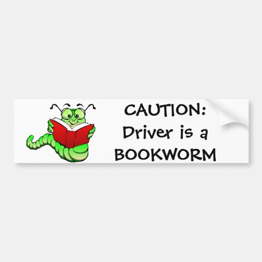 Caution: Driver is a Bookworm Bumper Sticker