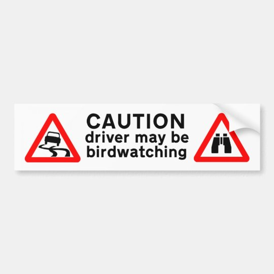 Caution Driver may be Birdwatching Bumper Sticker