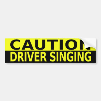 CAUTION DRIVER SINGING BUMPER STICKER