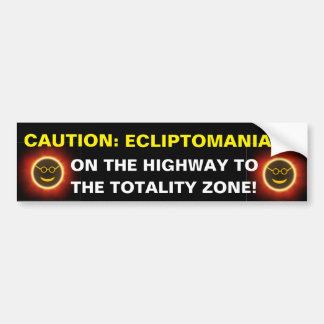 Caution Ecliptomaniacs Bumper Sticker