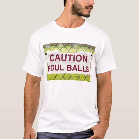 Caution Foul Balls Sign Man's T-Shirt