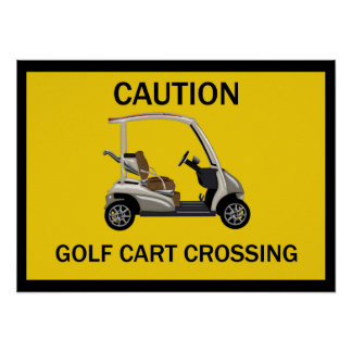 Caution Golf Cart Crossing Sign Poster