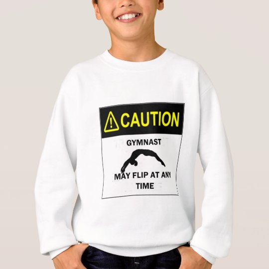Caution Gymnast Sweatshirt