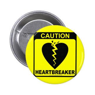 CAUTION!  HEARTBREAKER 6 CM ROUND BADGE
