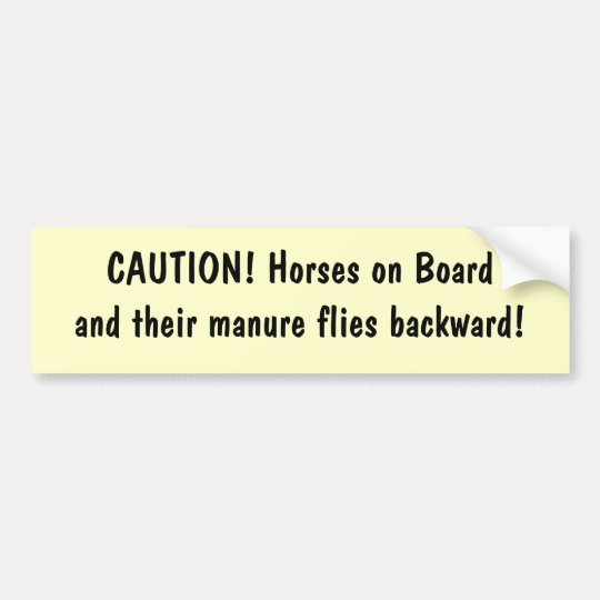 CAUTION! Horses on Boardand their manure flies