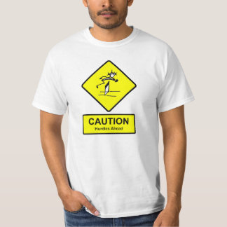 Caution Hurdles Ahead sign Track & Field Athletics T-Shirt