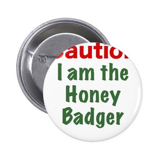 Caution I am the Honey Badger Button